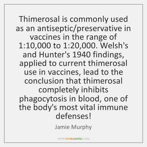 Thimerosal is commonly used as an antiseptic/preservative in vaccines in the ...