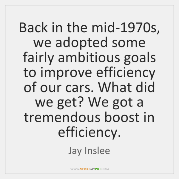 Back in the mid-1970s, we adopted some fairly ambitious goals to ...