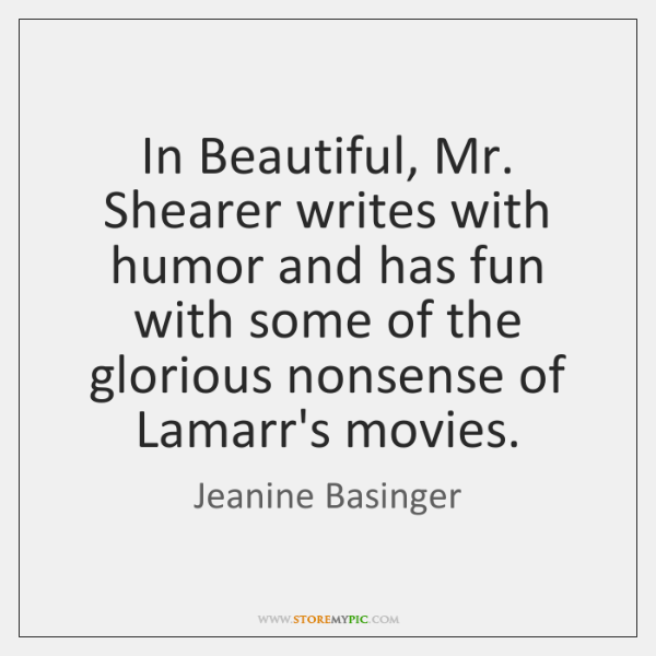 In Beautiful, Mr. Shearer writes with humor and has fun with some ...