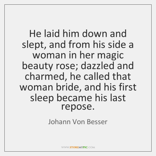 He laid him down and slept, and from his side a woman ...