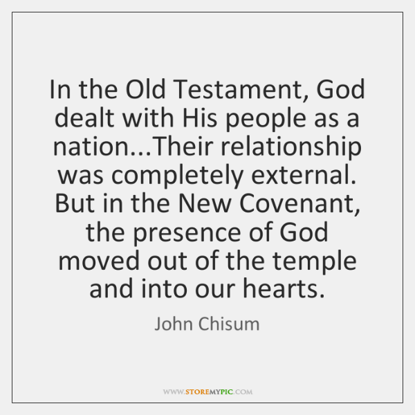 In the Old Testament, God dealt with His people as a nation......