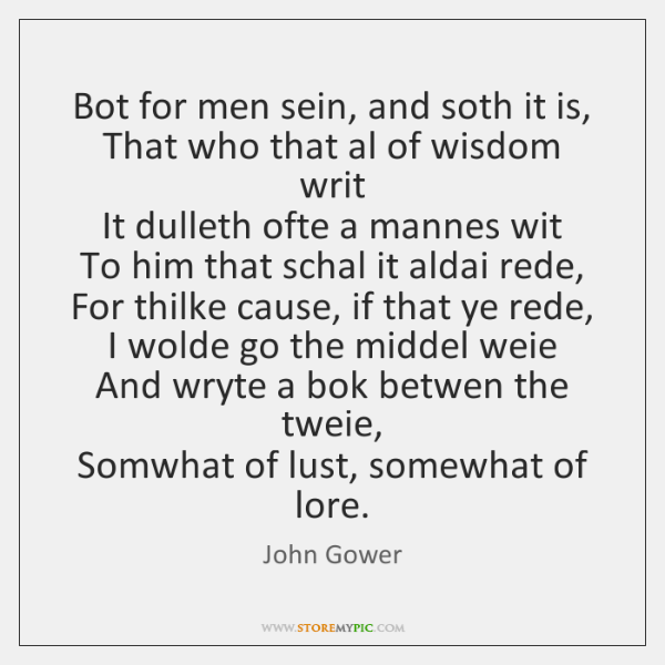 Bot for men sein, and soth it is,   That who that al ...