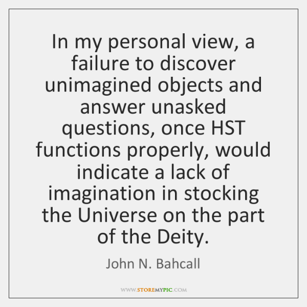 In my personal view, a failure to discover unimagined objects and answer ...