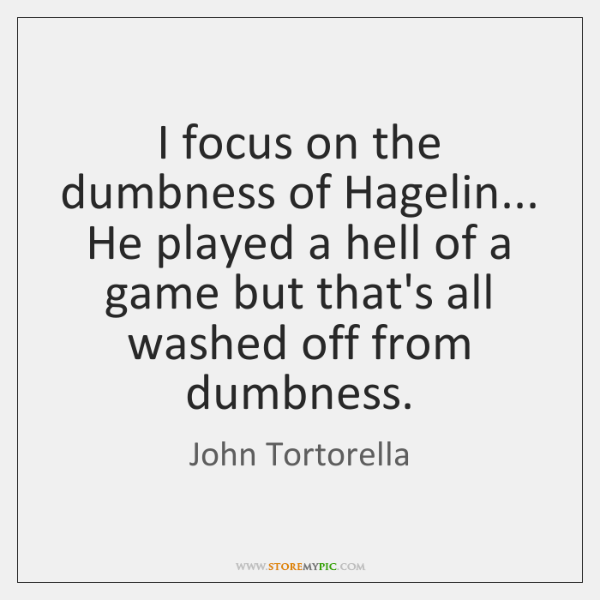 I focus on the dumbness of Hagelin... He played a hell of ...