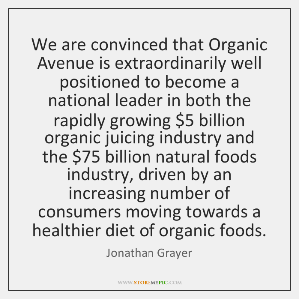 We are convinced that Organic Avenue is extraordinarily well positioned to become ...