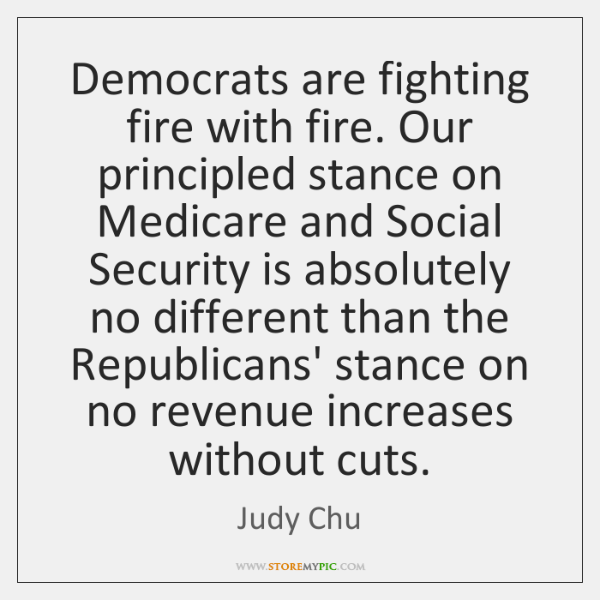 Democrats are fighting fire with fire. Our principled stance on Medicare and ...