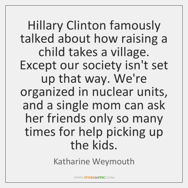 Hillary Clinton Famously Talked About How Raising A Child Takes A
