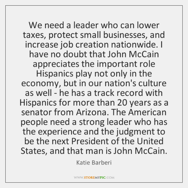 We need a leader who can lower taxes, protect small businesses, and ...