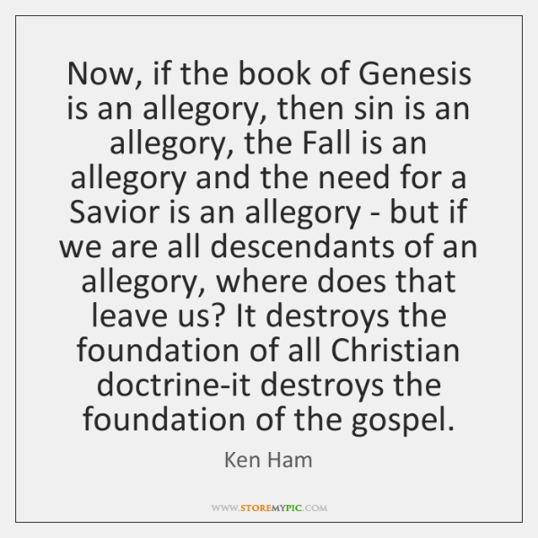 Now, if the book of Genesis is an allegory, then sin is ...