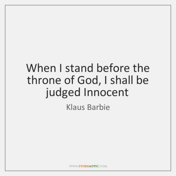 When I stand before the throne of God, I shall be judged ...