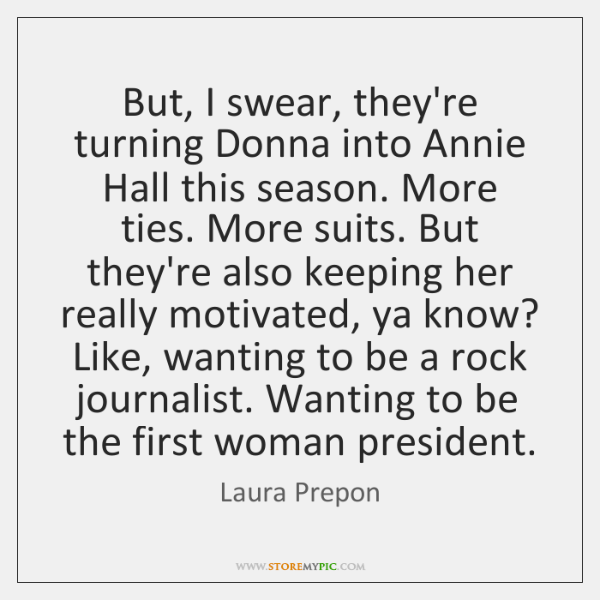 But, I swear, they're turning Donna into Annie Hall this season. More ...