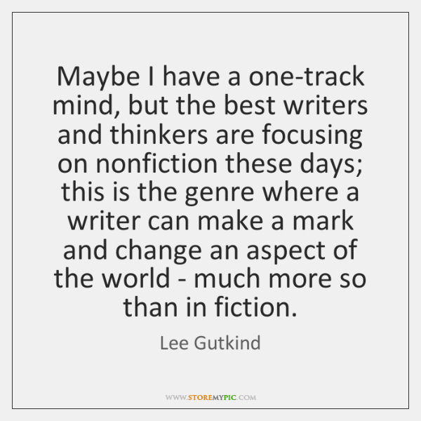 Maybe I have a one-track mind, but the best writers and thinkers ...