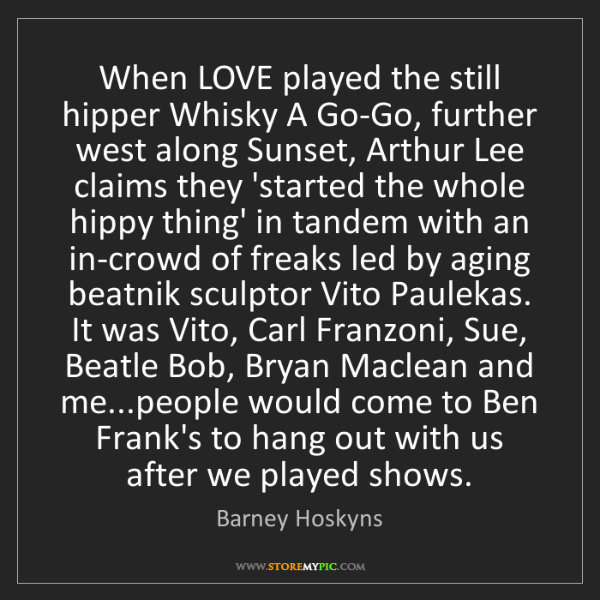 Barney Hoskyns: When LOVE played the still hipper Whisky A Go-Go, further...