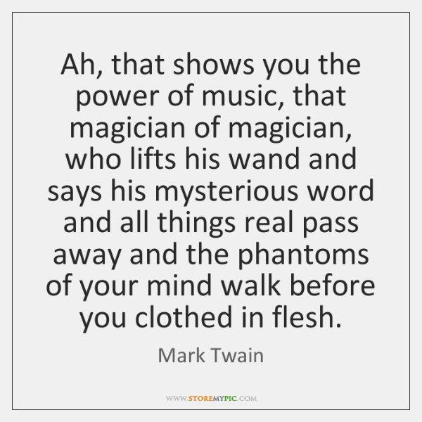 Ah That Shows You The Power Of Music That Magician Of Magician