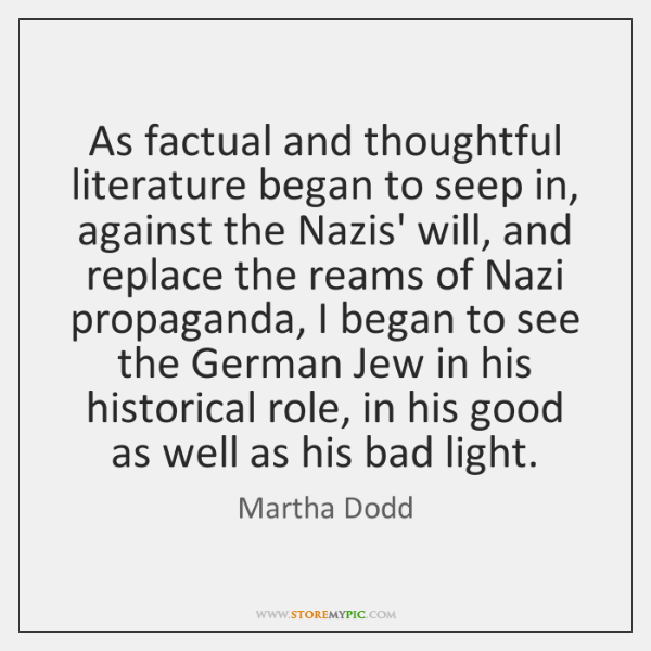 As factual and thoughtful literature began to seep in, against the Nazis' ...