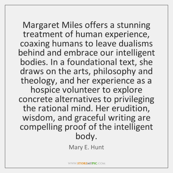 Margaret Miles offers a stunning treatment of human experience, coaxing humans to ...