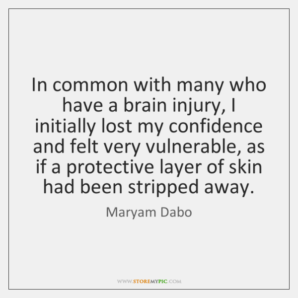 In common with many who have a brain injury, I initially lost ...
