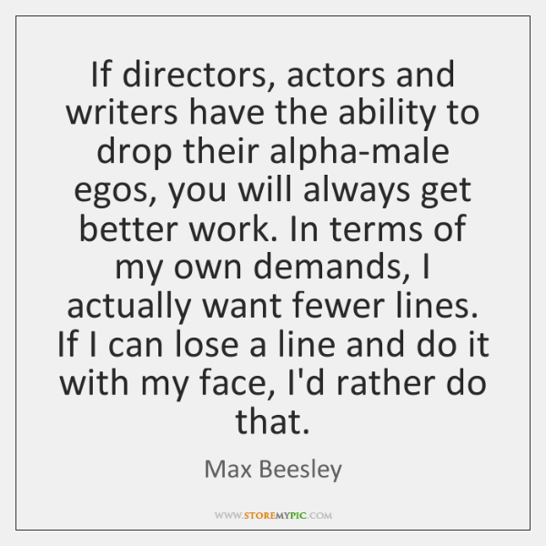 If directors, actors and writers have the ability to drop their alpha-male ...