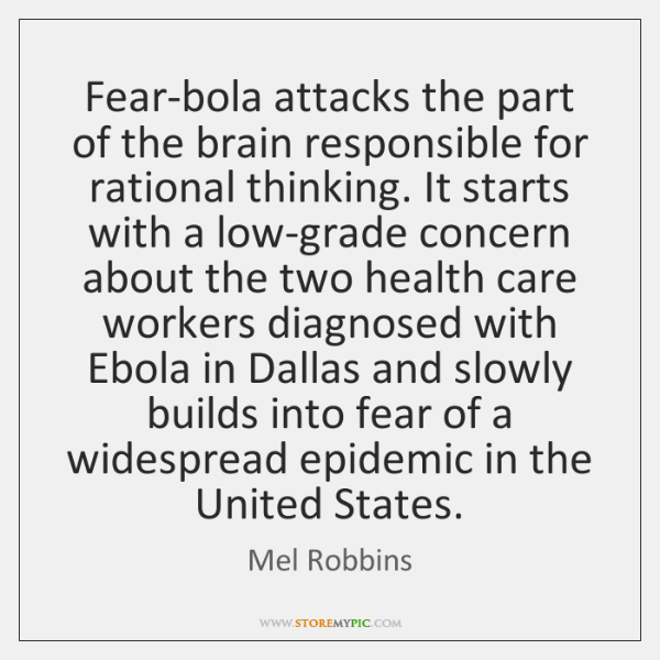 Fear-bola attacks the part of the brain responsible for rational thinking. It ...