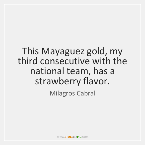 This Mayaguez gold, my third consecutive with the national team, has a ...
