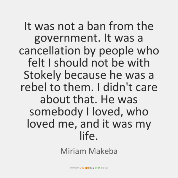 It was not a ban from the government. It was a cancellation ...