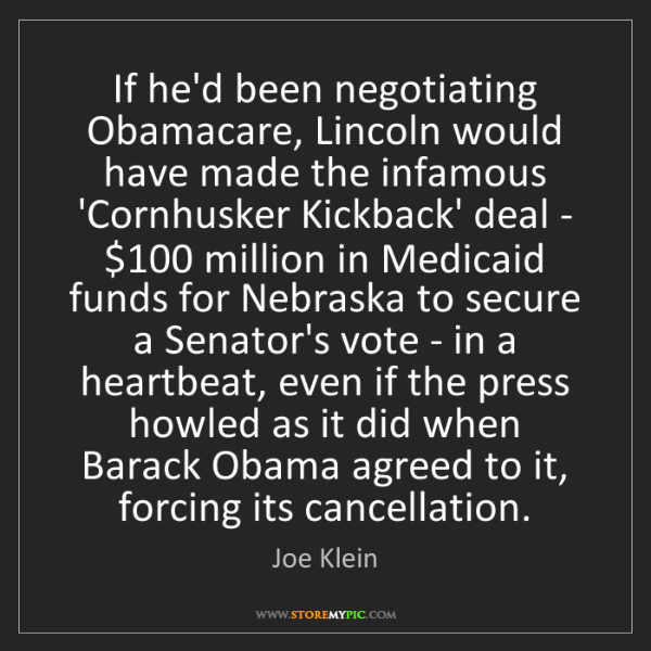 Joe Klein: If he'd been negotiating Obamacare, Lincoln would have...