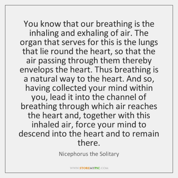 You know that our breathing is the inhaling and exhaling of air. ...