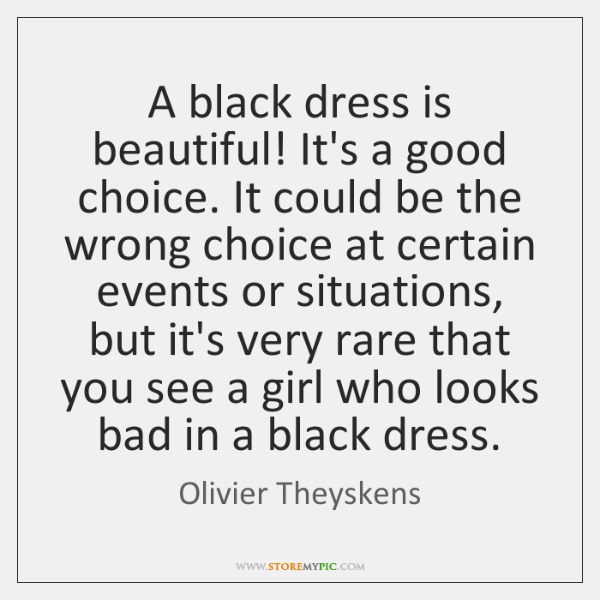 A Black Dress Is Beautiful Its A Good Choice It Could Be