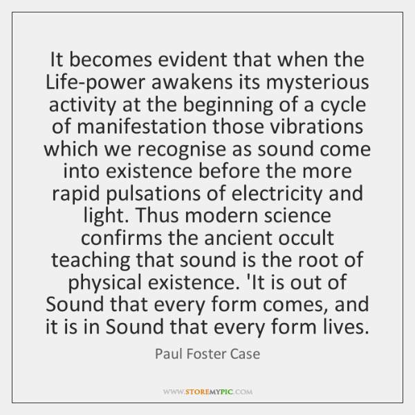It becomes evident that when the Life-power awakens its mysterious activity at ...