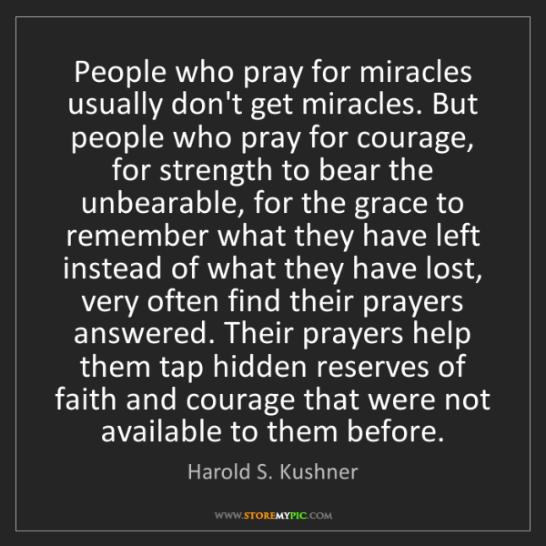 Harold S  Kushner: People who pray for miracles usually don