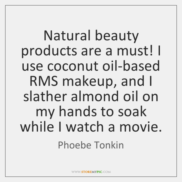 Natural beauty products are a must! I use coconut oil-based RMS makeup, ...