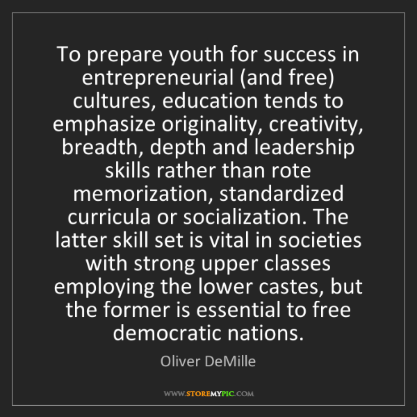 Oliver DeMille: To prepare youth for success in entrepreneurial (and...