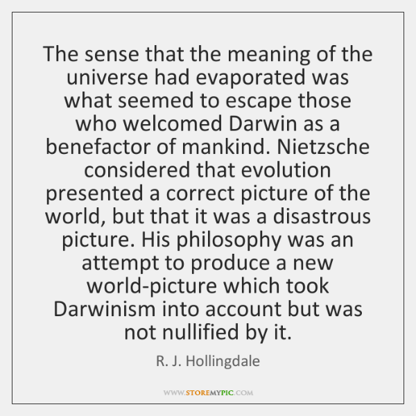 The sense that the meaning of the universe had evaporated was what ...