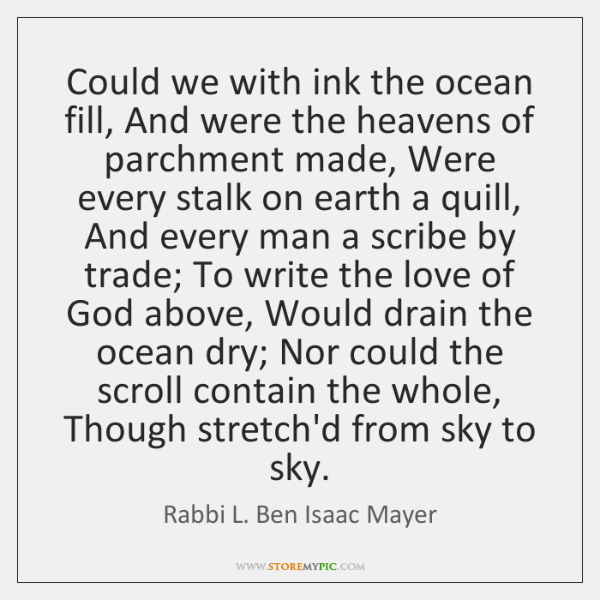 Could we with ink the ocean fill, And were the heavens of ...