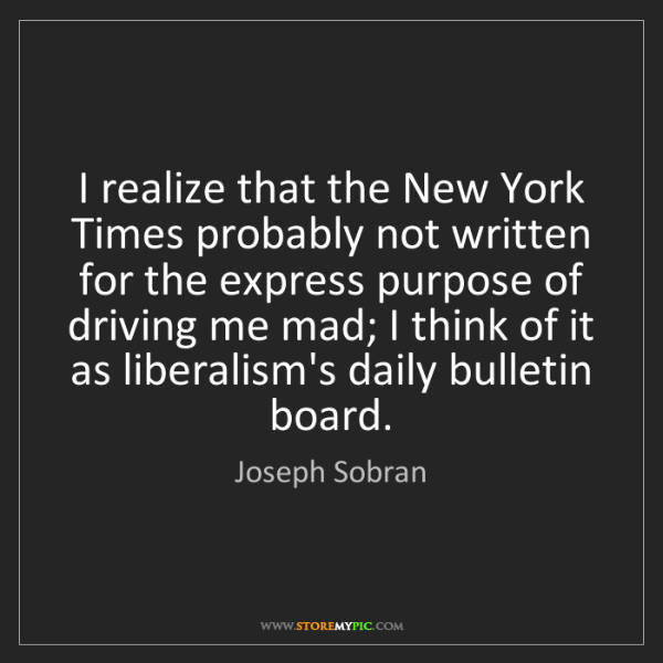 Joseph Sobran: I realize that the New York Times probably not written...