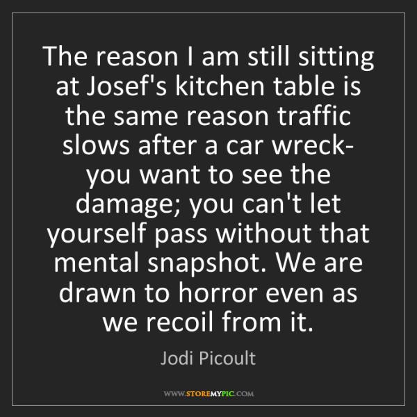 Jodi Picoult: The reason I am still sitting at Josef's kitchen table...