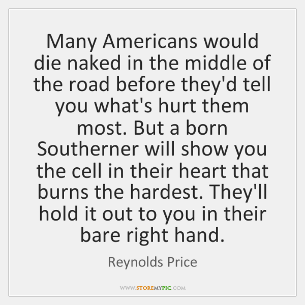 Many Americans would die naked in the middle of the road before ...