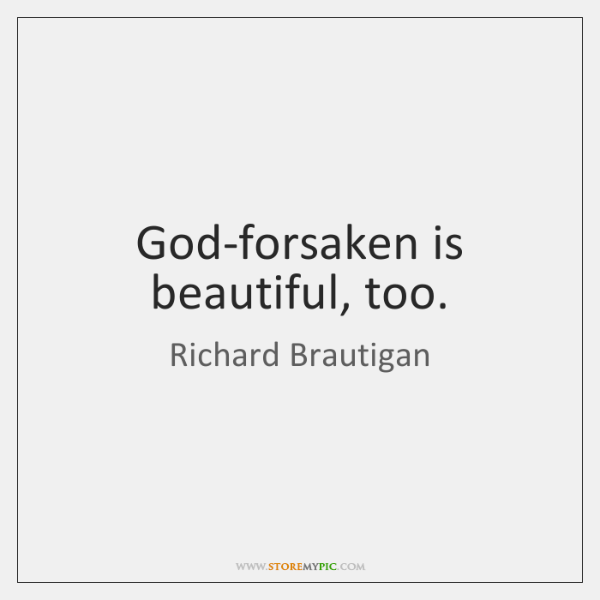 God Forsaken Is Beautiful Too Storemypic