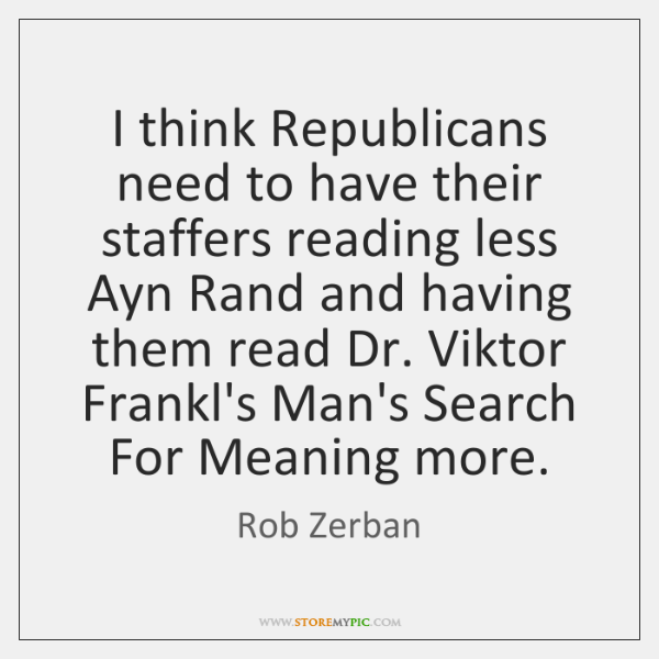 I think Republicans need to have their staffers reading less Ayn Rand ...
