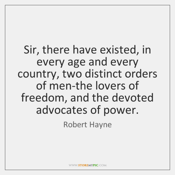 Sir, there have existed, in every age and every country, two distinct ...
