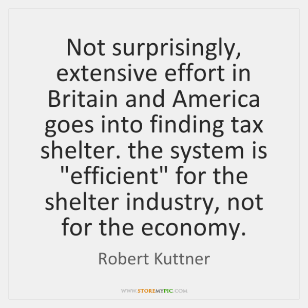 Not surprisingly, extensive effort in Britain and America goes into finding tax ...