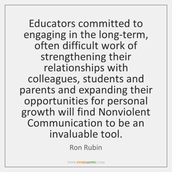 Educators committed to engaging in the long-term, often difficult work of strengthening ...