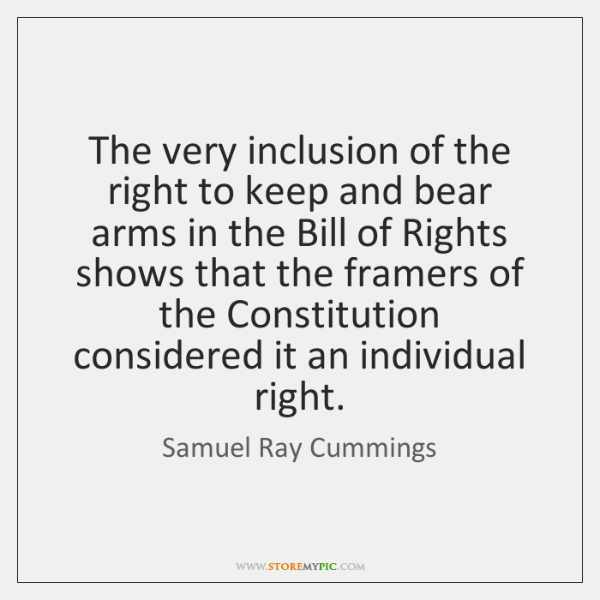 The very inclusion of the right to keep and bear arms in ...