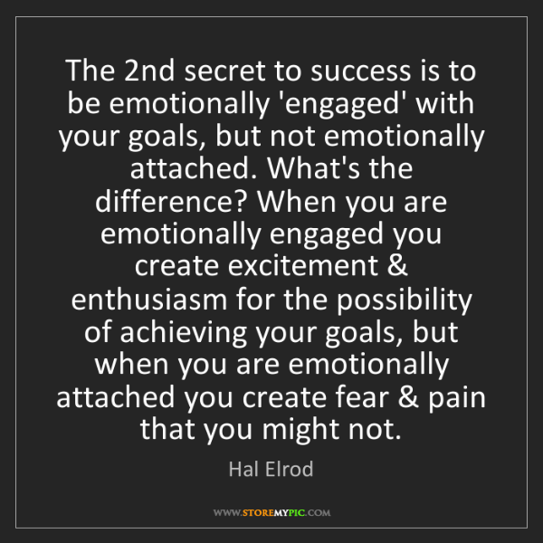 Hal Elrod: The 2nd secret to success is to be emotionally 'engaged'...