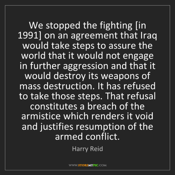 Harry Reid: We stopped the fighting [in 1991] on an agreement that...