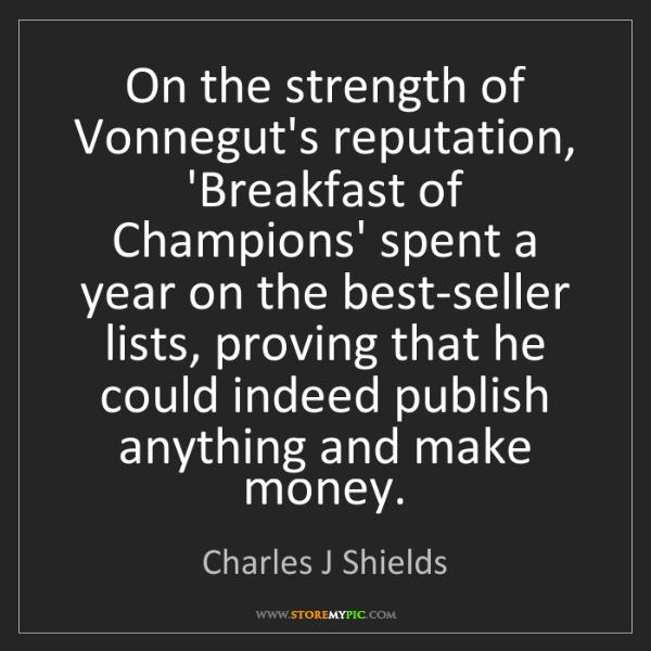 Charles J Shields: On the strength of Vonnegut's reputation, 'Breakfast...