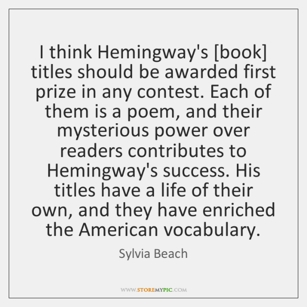 I think Hemingway's [book] titles should be awarded first prize in any ...