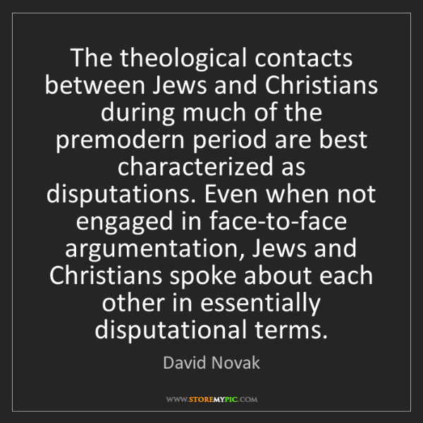 David Novak: The theological contacts between Jews and Christians...