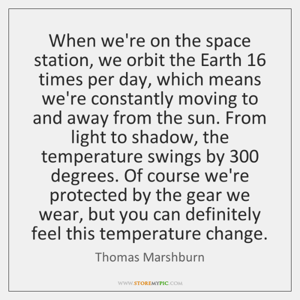When we're on the space station, we orbit the Earth 16 times per ...