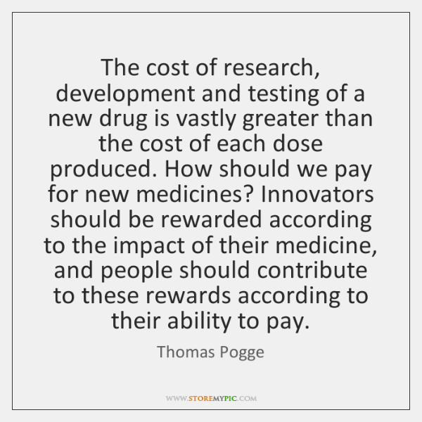 The cost of research, development and testing of a new drug is ...